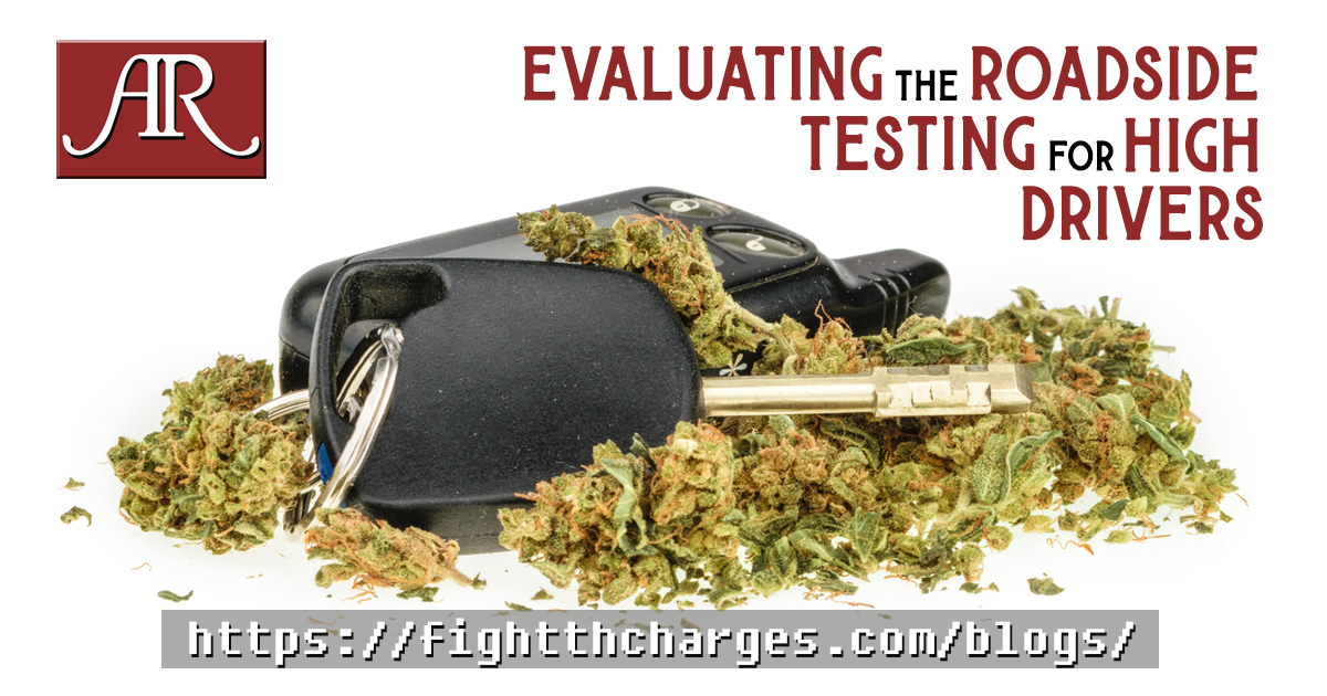 Drug-Impaired Driving: Evaluating The Roadside Testing For High Drivers